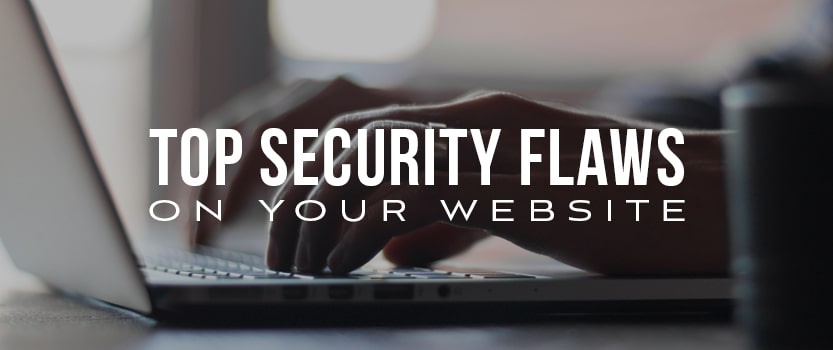 Are these top security flaws on your website?